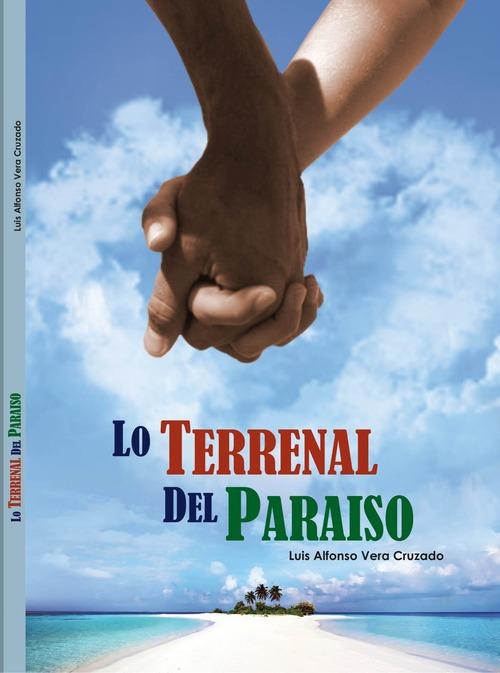 Libro: Lo Terrenal del Paraiso